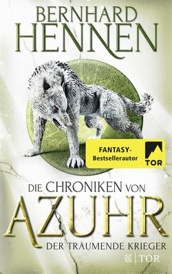 Die Chroniken von Azuhr – Der träumende Krieger von Hennen,  Bernhard