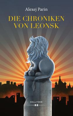 Die Chroniken von Leonsk von Parin,  Alexej, Risch,  Anastasia
