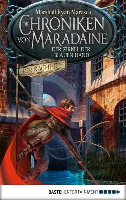 Die Chroniken von Maradaine – Der Zirkel der blauen Hand von Lohmann,  Alexander, Maresca,  Marshall Ryan, Weber,  Markus