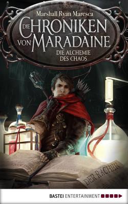 Die Chroniken von Maradaine – Die Alchemie des Chaos von Budinger,  Linda, Maresca,  Marshall Ryan