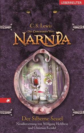 Die Chroniken von Narnia / Der silberne Sessel von Hohlbein,  Heike, Hohlbein,  Wolfgang, Lewis,  Clive S, Rendel,  Christian