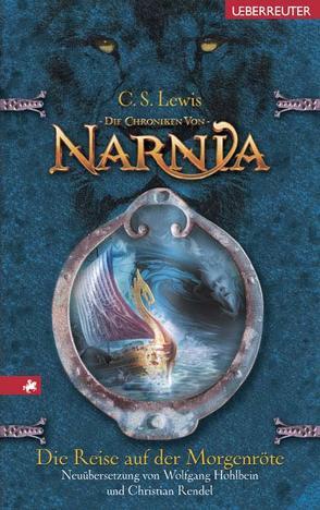 Die Chroniken von Narnia / Die Reise auf der Morgenröte von Hohlbein,  Heike, Hohlbein,  Wolfgang, Lewis,  Clive S, Rendel,  Christian