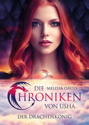 Die Chroniken von Usha – Der Drachenkönig von David,  Melissa