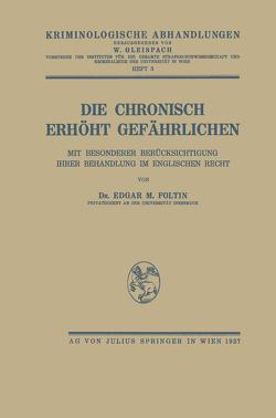 Die Chronisch Erhöht Gefährlichen von Foltin,  Edgar M.