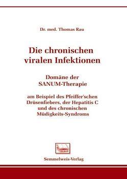Die chronischen viralen Infektionen von Rau,  Thomas