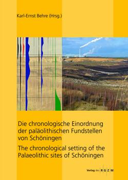 Die chronologische Einordnung der paläolithischen Fundstelle von Schöningen von Behre,  Karl-Ernst