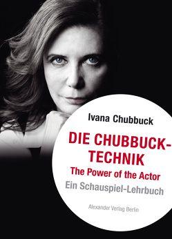 Die Chubbuck-Technik von Chubbuck,  Ivana, Gerold,  Sebastian, Hanusrichter,  Birte, Wolf I.,  C. Hermann
