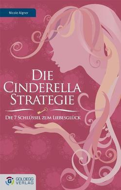 Die Cinderella Strategie von Aigner,  Nicole