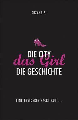Die City. Das Girl. Die Geschichte. von Neumüller,  Egbert, S.,  Suzana