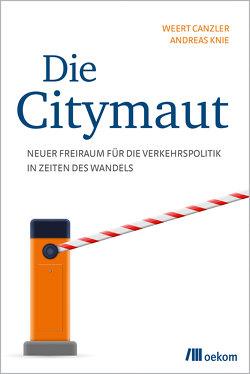 Die Citymaut von Canzler,  Weert, Knie,  Andreas