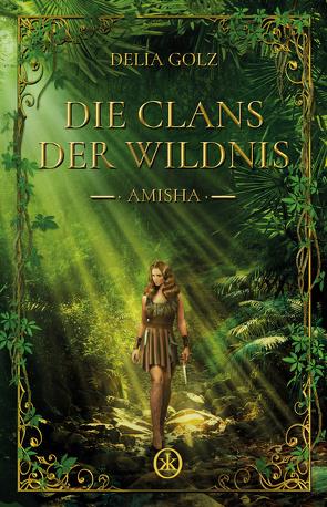 Die Clans der Wildnis – Amisha von Golz,  Delia