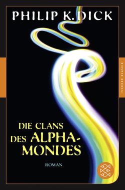 Die Clans des Alpha-Mondes von Dick,  Philip K, Hahn,  Ronald M.
