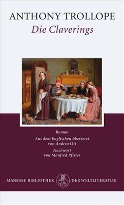 Die Claverings von Ott,  Andrea, Pfister,  Manfred, Trollope,  Anthony