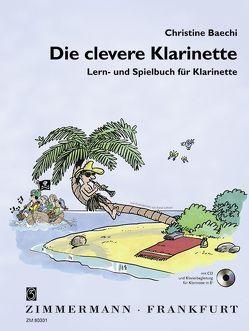 Die clevere Klarinette von Baechi,  Christine, Drechsler,  Wolfgang, Frei,  Toby, Lehner,  René
