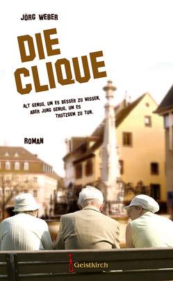 Die Clique von Weber,  Jörg
