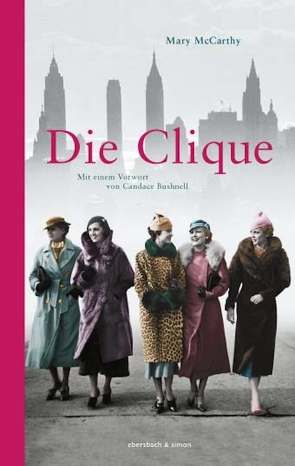 Die Clique von Bushnell,  Candace, McCarthy,  Mary, Zedlitz,  Ursula von