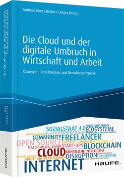 Die Cloud und der digitale Umbruch in Wirtschaft und Arbeit von Boes,  Andreas, Langes,  Barbara
