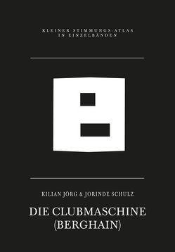 Die Clubmaschine von Jörg,  Kilian, Schulz,  Jorinde