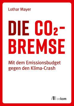 Die CO2-Bremse von Mayer,  Lothar