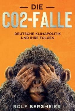 Die CO2-Falle von Bergmeier,  Rolf