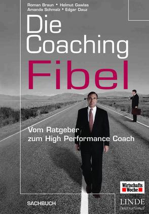 Die Coaching-Fibel von Braun,  Roman, Dauz,  Edgar, Gawlas,  Helmut, Schmalz,  Amanda
