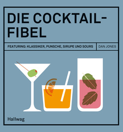 Die Cocktail-Fibel von Jones,  Dan