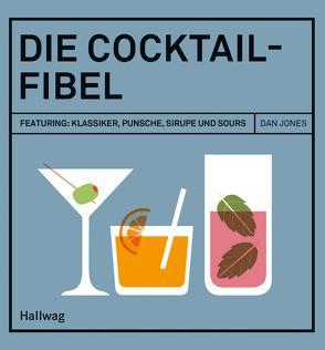 Die Cocktail-Fibel von Jones,  Dan