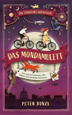 Die Cogheart-Abenteuer: Das Mondamulett von Bernhardt,  Christiane, Bunzl,  Peter, Fichtl,  Gisela