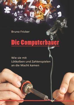 Die Computerbauer von Fricker,  Bruno