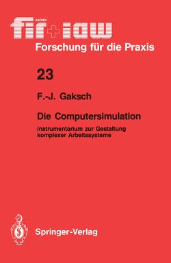 Die Computersimulation von Gaksch,  Franz-Josef