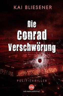 Die Conrad Verschwörung von Bliesener,  Kai