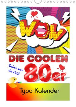 Die coolen 80er. Schön war die Zeit! (Wandkalender 2021 DIN A4 hoch) von Hurley,  Rose