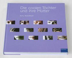 Die coolen Töchter und ihre Mütter von Rosenthaler,  Kurt J