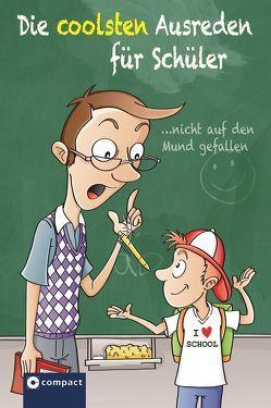 Die coolsten Ausreden für Schüler von Leicht,  Benedikt, Thies,  Tobias