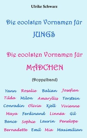 Die coolsten Vornamen für Jungs / Die coolsten Vornamen für Mädchen: Doppelband von Schwarz,  Ulrike
