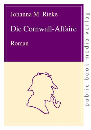 Die Cornwall-Affaire von Rieke,  Johanna M.