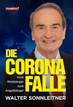 Die Corona-Falle von Sonnleitner,  Walter