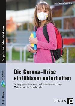 Die Corona-Krise einfühlsam aufarbeiten von Trettin,  Tabea, Wolpers,  Beatrix