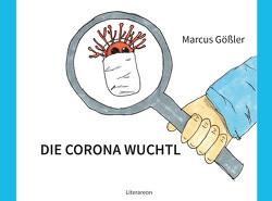 DIE CORONA WUCHTL von Gößler,  Marcus