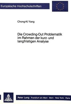 Die Crowding-Out Problematik im Rahmen der kurz- und langfristigen Analyse von Yang,  Chong-Ki