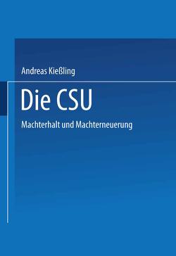 Die CSU von Kießling,  Andreas