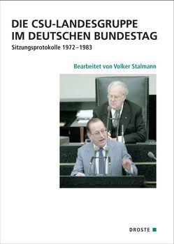 Die CSU-Landesgruppe im Deutschen Bundestag von Becker,  Winfried, Hockerts,  Hans Günter, Recker,  Marie-Luise, Stalmann,  Volker