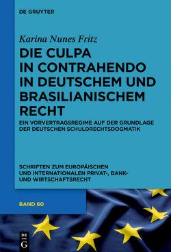 Die culpa in contrahendo im deutschen und brasilianischen Recht von Nunes Fritz,  Karina