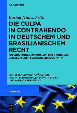 Die culpa in contrahendo in deutschem und brasilianischem Recht von Nunes Fritz,  Karina