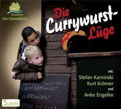 Die Currywurst-Lüge von Broschkowski,  Ephraim, Engelke,  Anke, Krömer,  Kurt