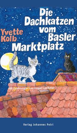 Die Dachkatzen vom Basler Marktplatz von Kolb,  Yvette, von Tomëi,  Jürgen