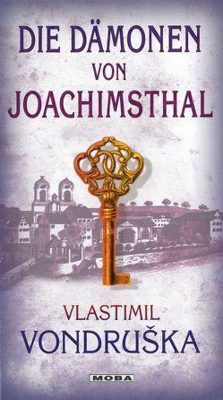 Die Dämonen von Joachimsthal von Vondruska,  Vlastimil