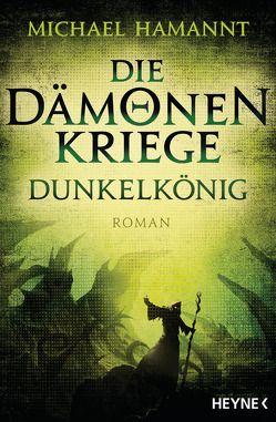 Die Dämonenkriege – Dunkelkönig von Hamannt,  Michael