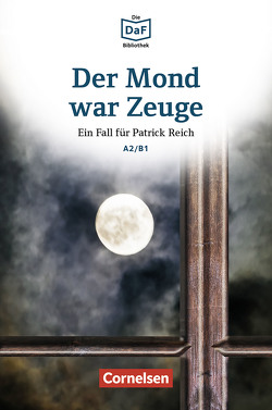 Die DaF-Bibliothek / A2/B1 – Der Mond war Zeuge von Borbein,  Volker, Lohéac-Wieders,  Marie-Claire