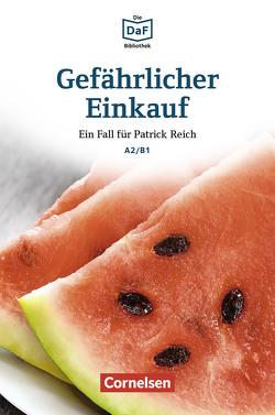 Die DaF-Bibliothek / A2/B1 – Gefährlicher Einkauf von Baumgarten,  Christian, Borbein,  Volker